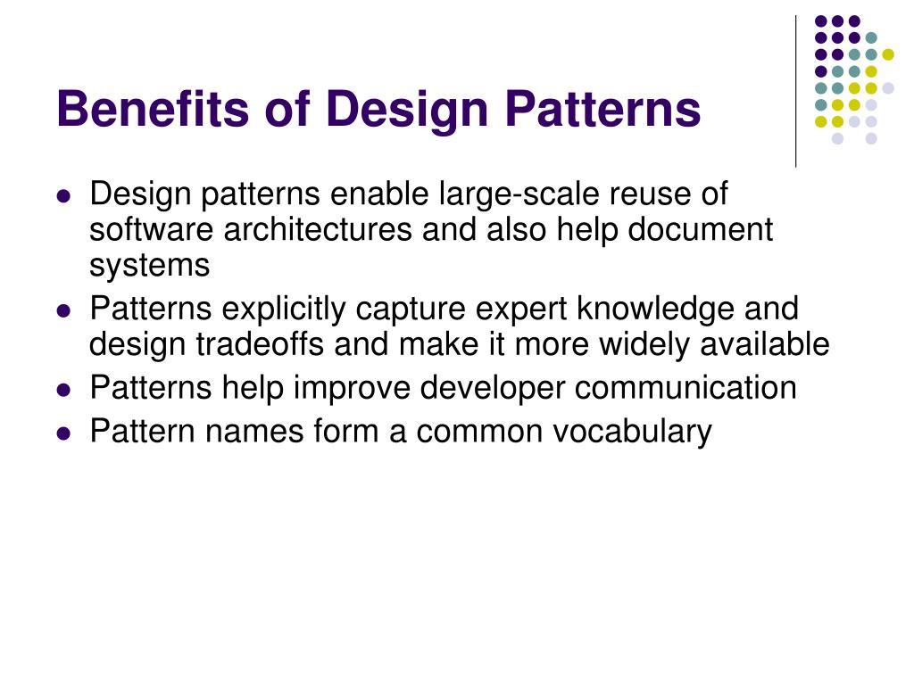 Benefits of Design Patterns