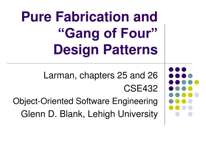 Pure fabrication and gang of four design patterns