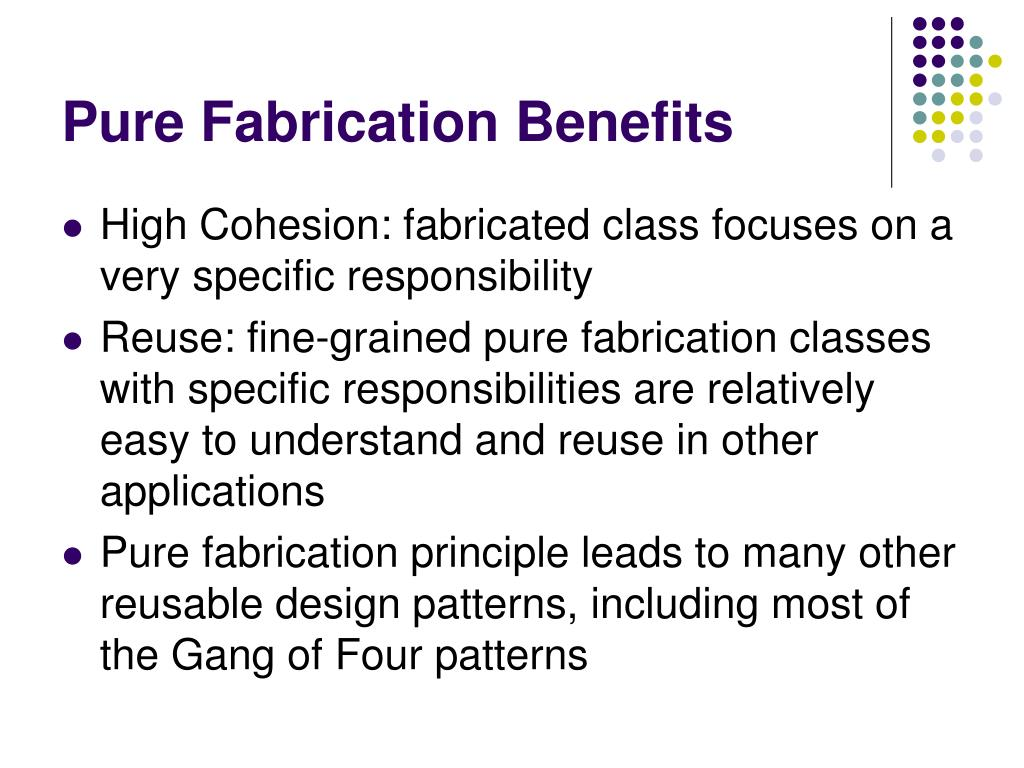 Pure Fabrication Benefits
