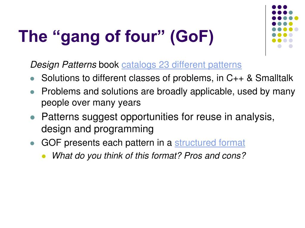 "The ""gang of four"" (GoF)"