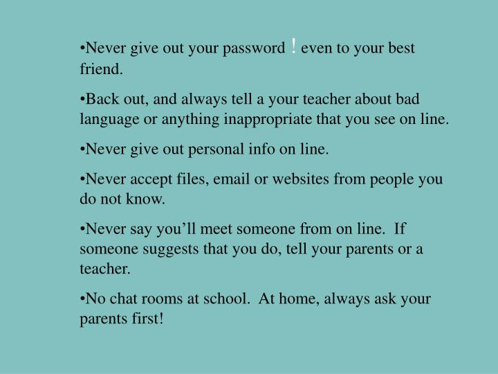 Never give out your password