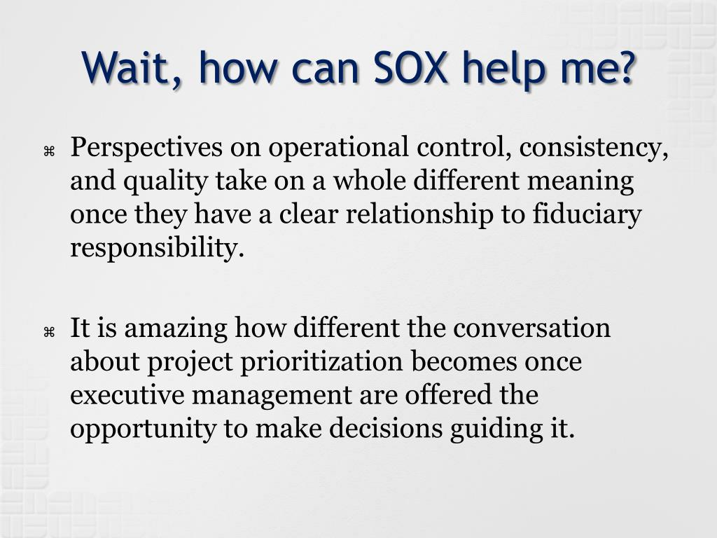 Wait, how can SOX help me?