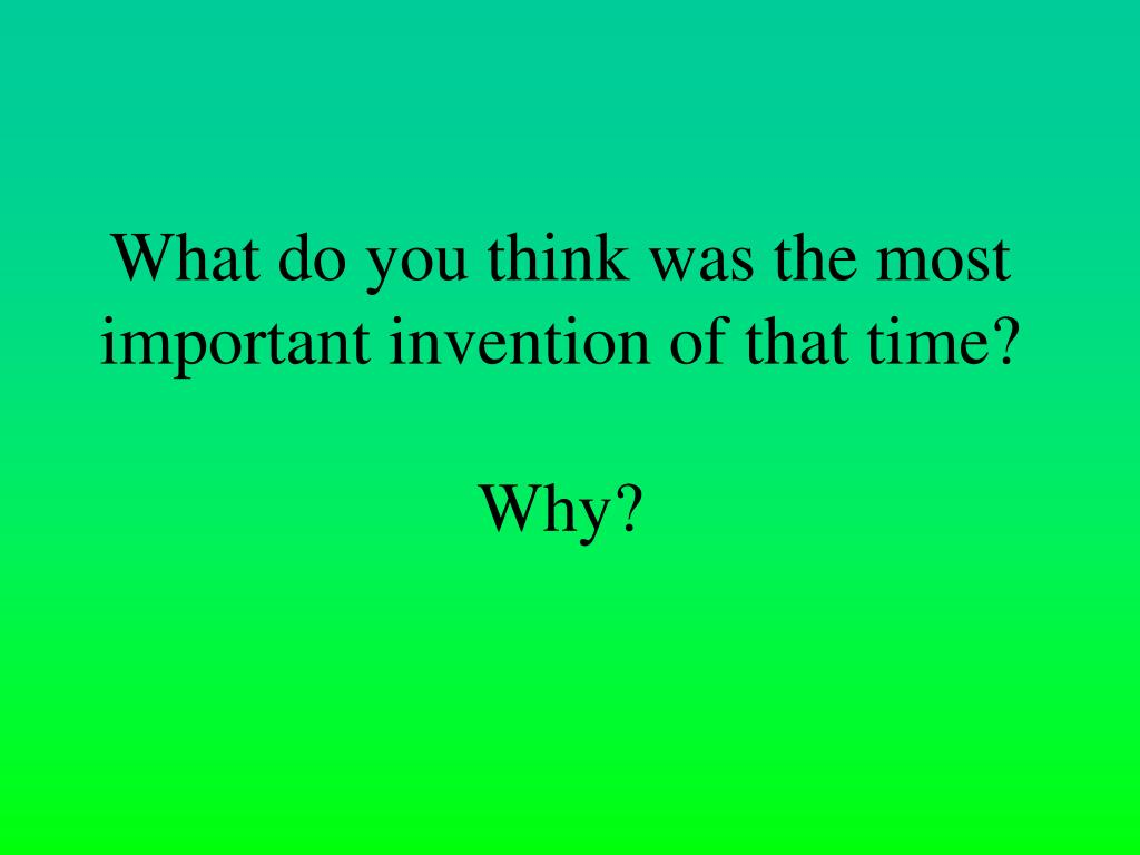 television the most important invention A short chronological timeline of inventions and discoveries from 4 billion bc to the present day.