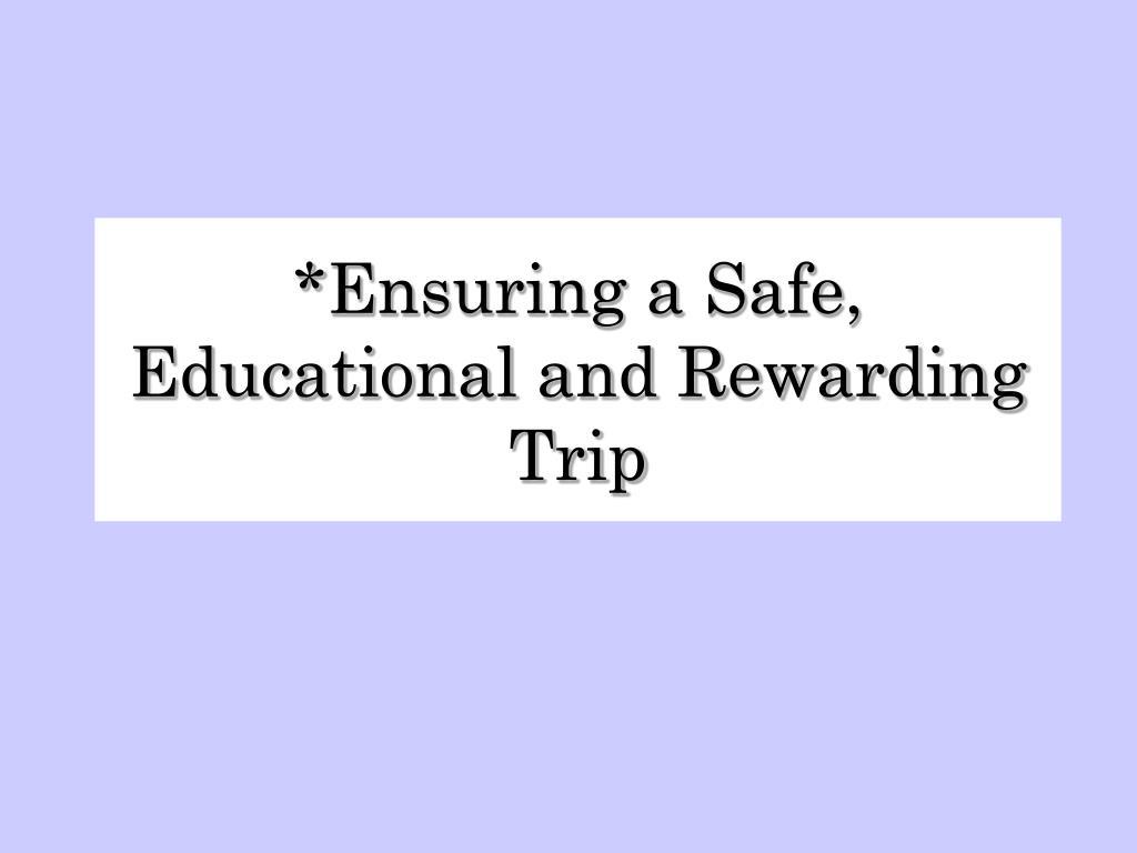 Ensuring a Safe, Educational and Rewarding Trip