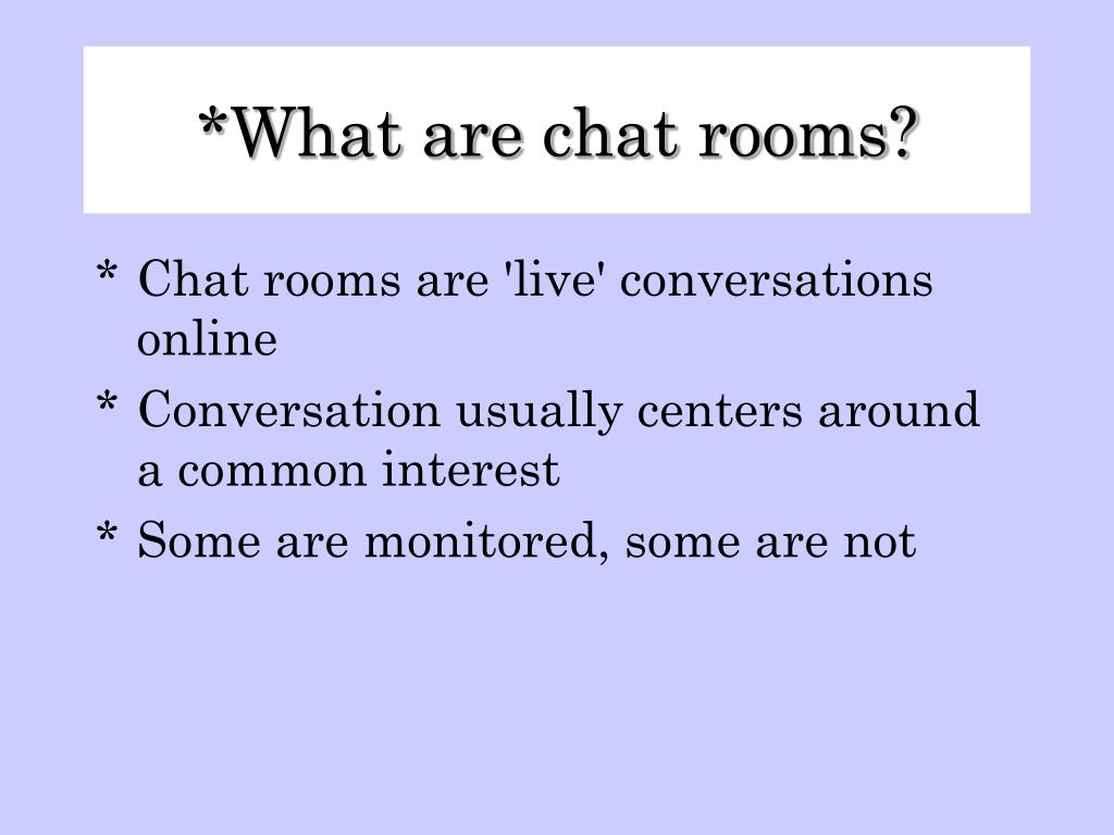 What are chat rooms?