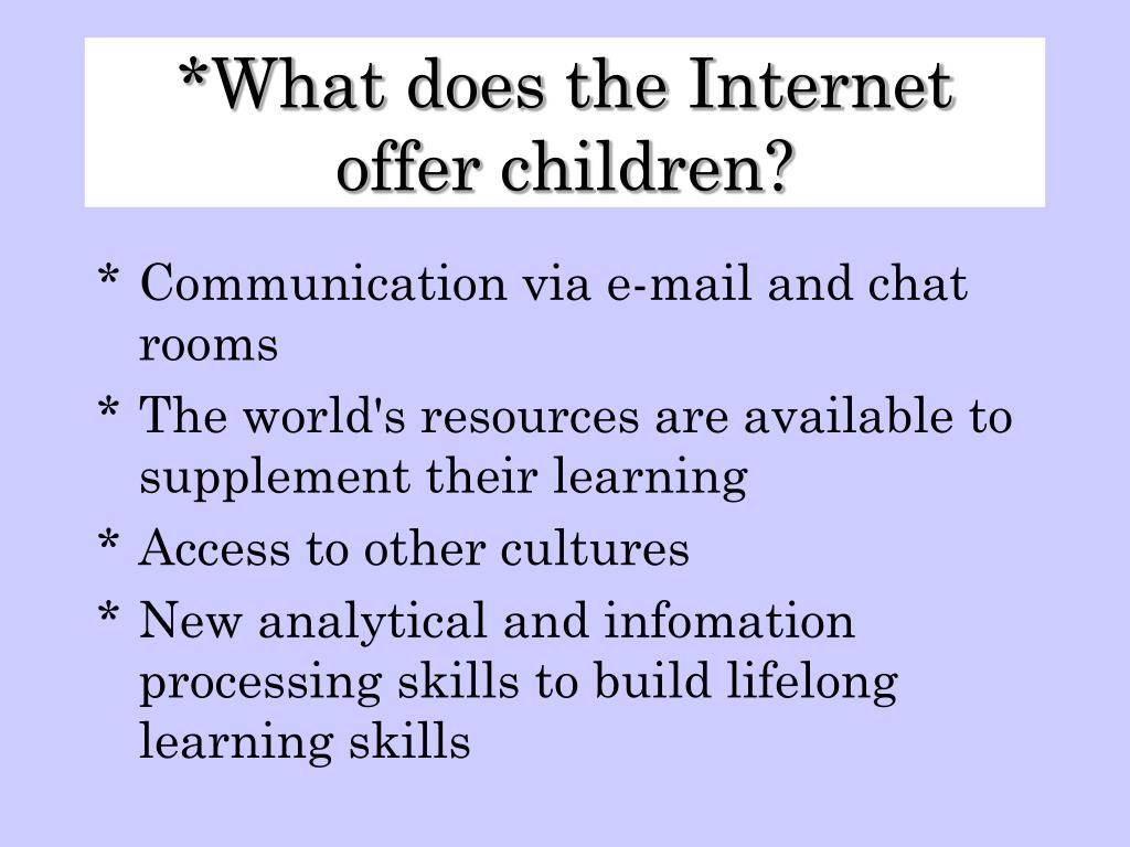 What does the Internet offer children?