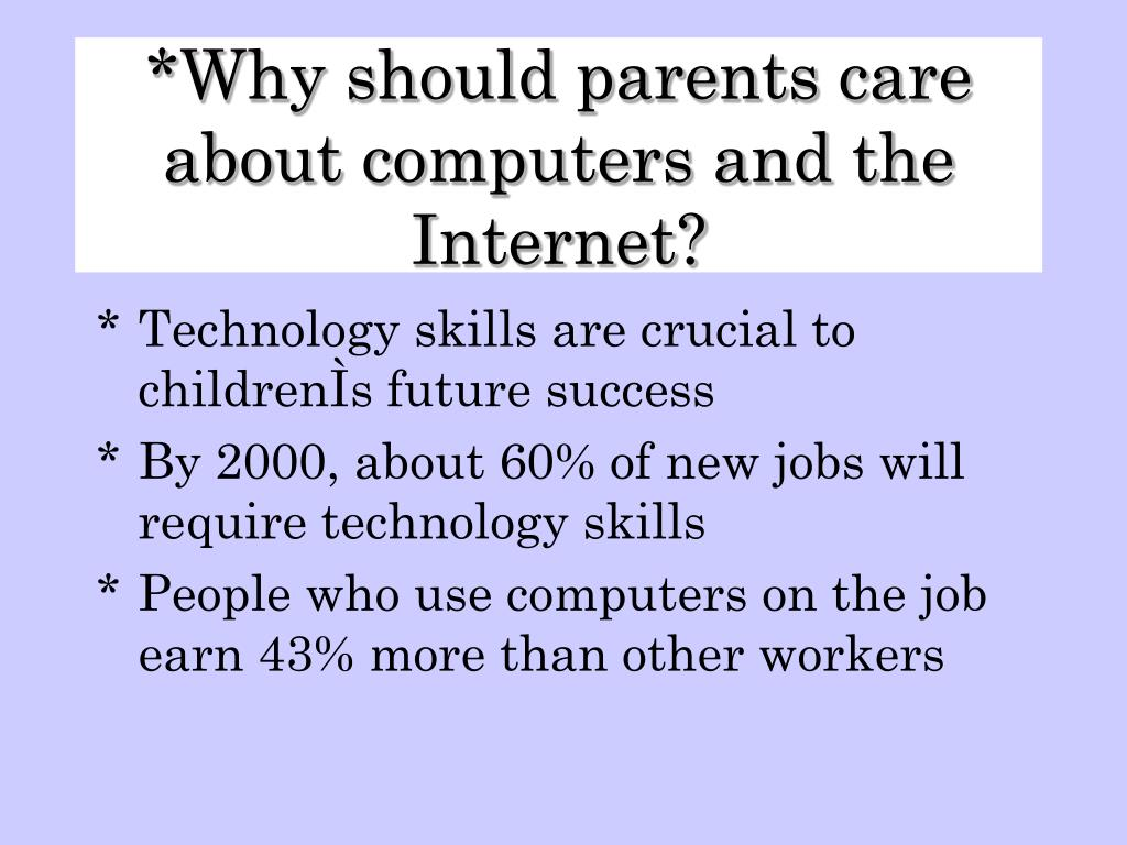 Why should parents care about computers and the Internet?