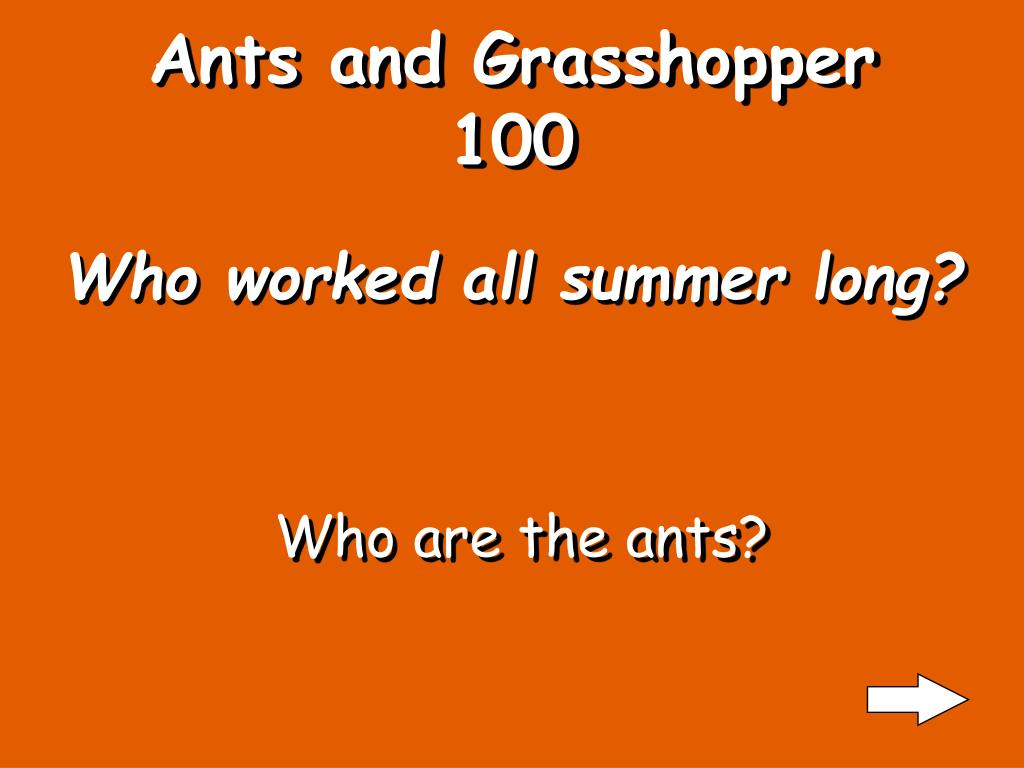 Ants and Grasshopper 100