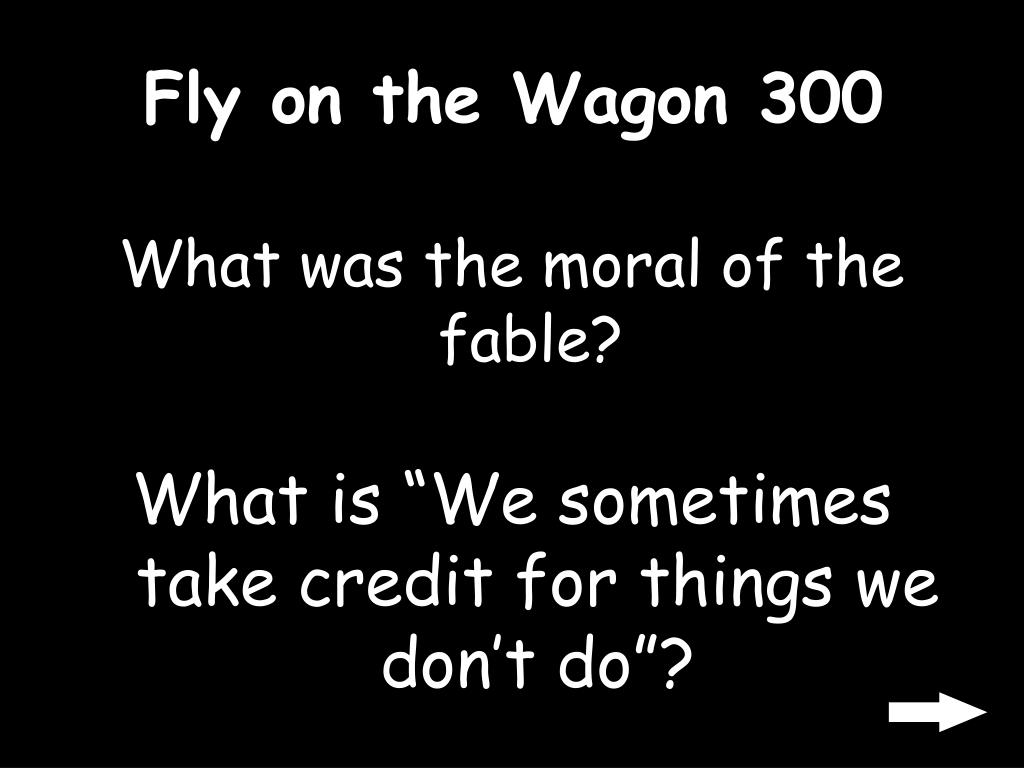 Fly on the Wagon 300