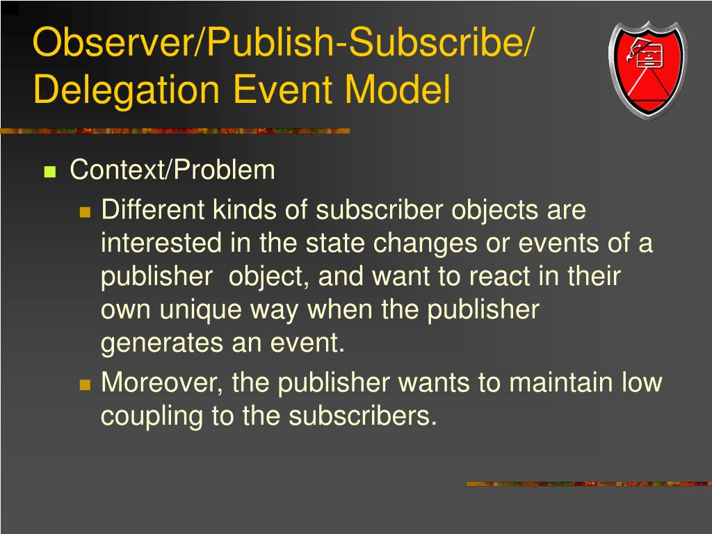 Observer/Publish-Subscribe/ Delegation Event Model