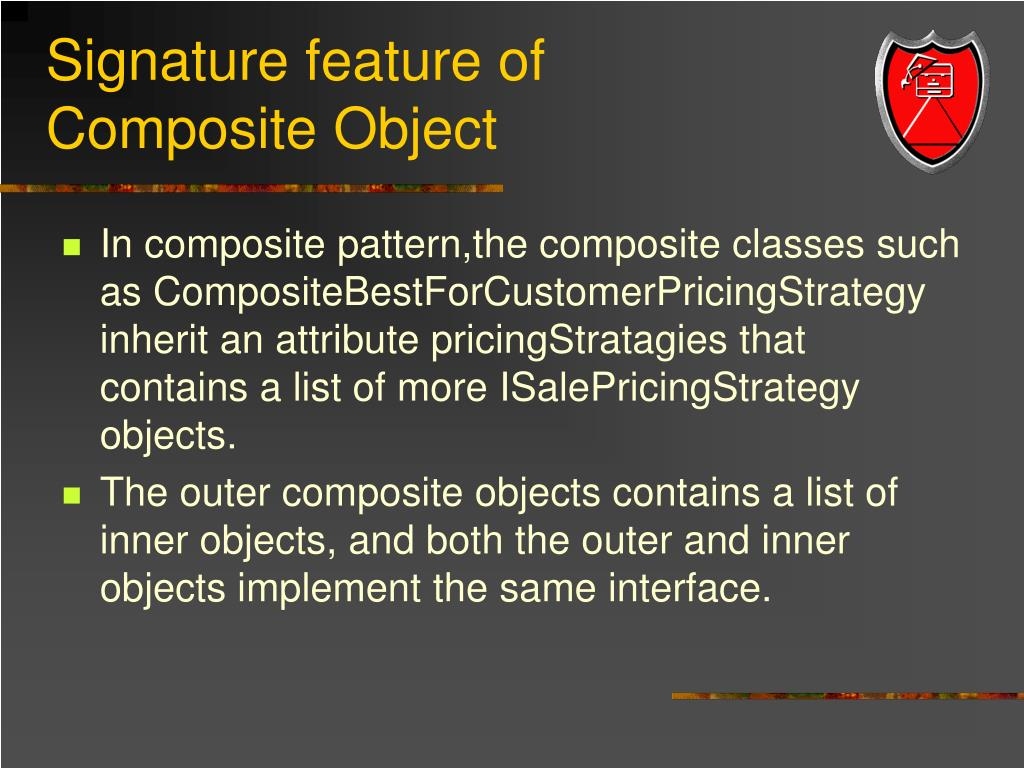 Signature feature of  Composite Object