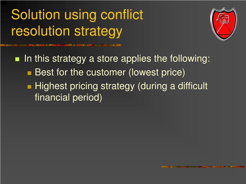 Solution using conflict resolution strategy