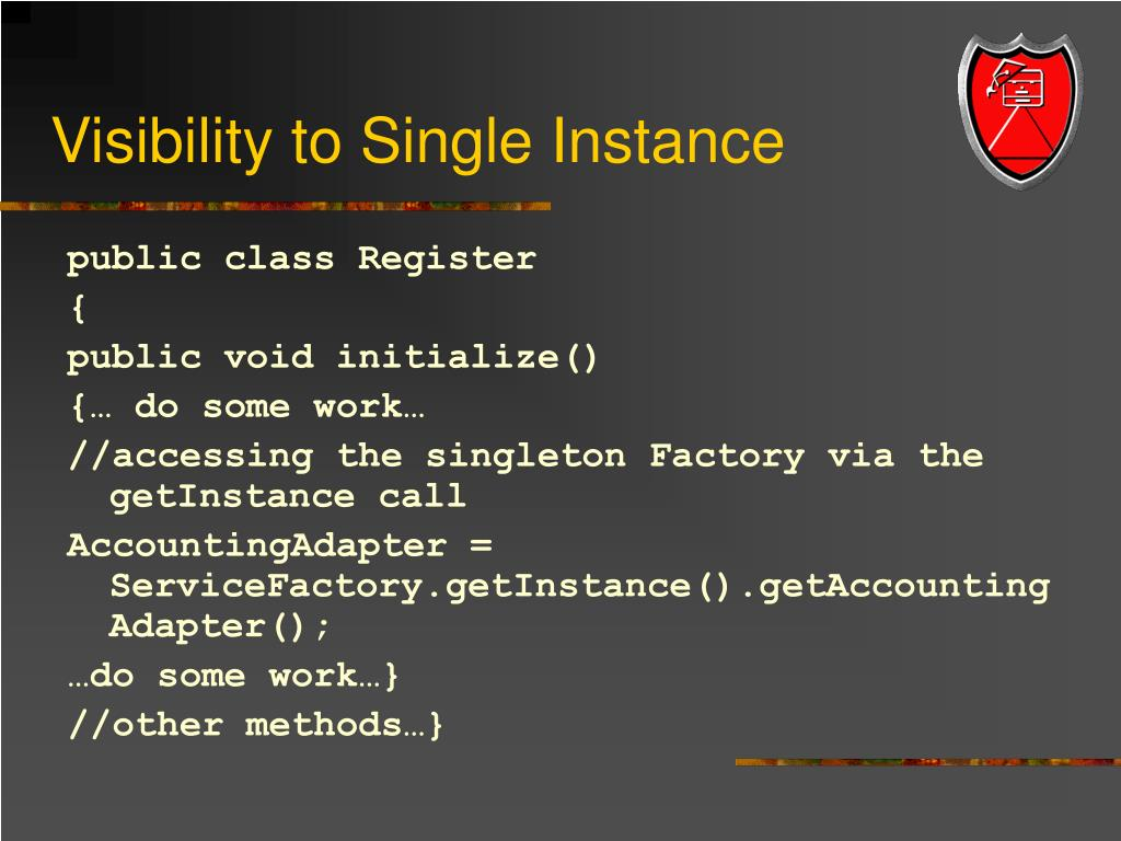 Visibility to Single Instance