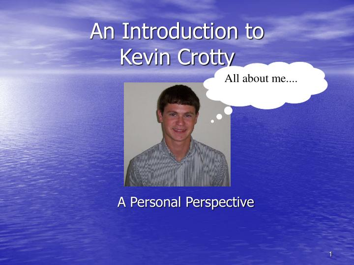 An introduction to kevin crotty