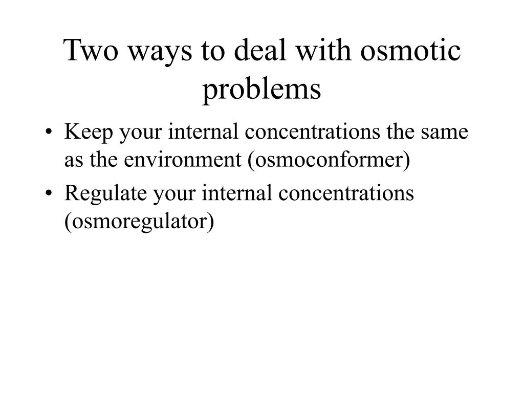 Two ways to deal with osmotic problems
