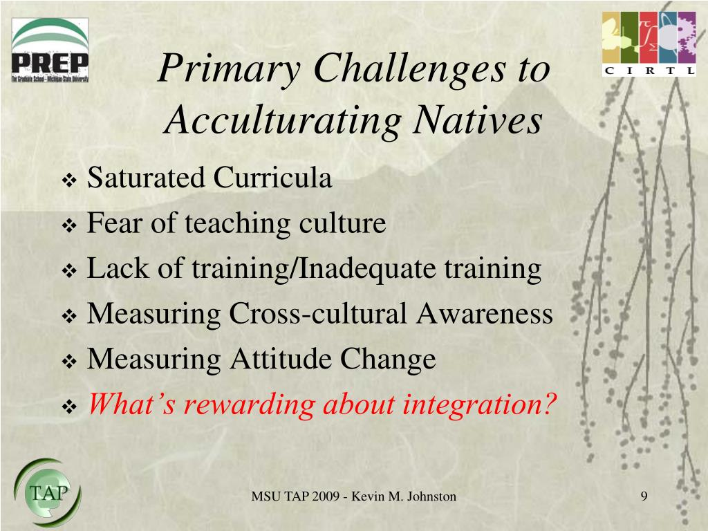 Primary Challenges to Acculturating Natives