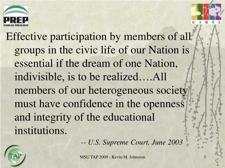 Effective participation by members of all groups in the civic life of our Nation is essential if the...