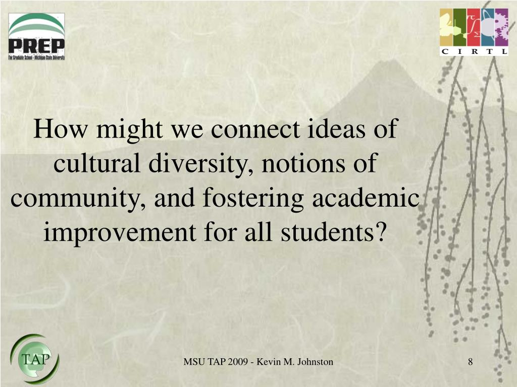 How might we connect ideas of cultural diversity, notions of community, and fostering academic improvement for all students?