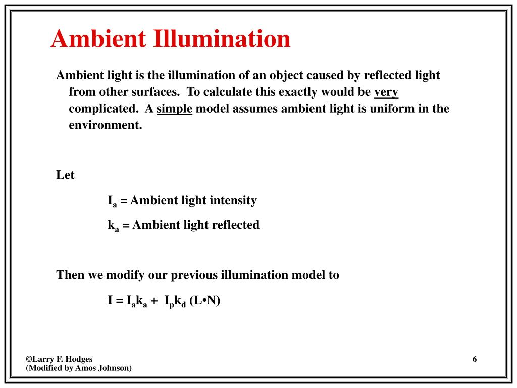 Ambient light is the illumination of an object caused by reflected light from other surfaces.  To calculate this exactly would be