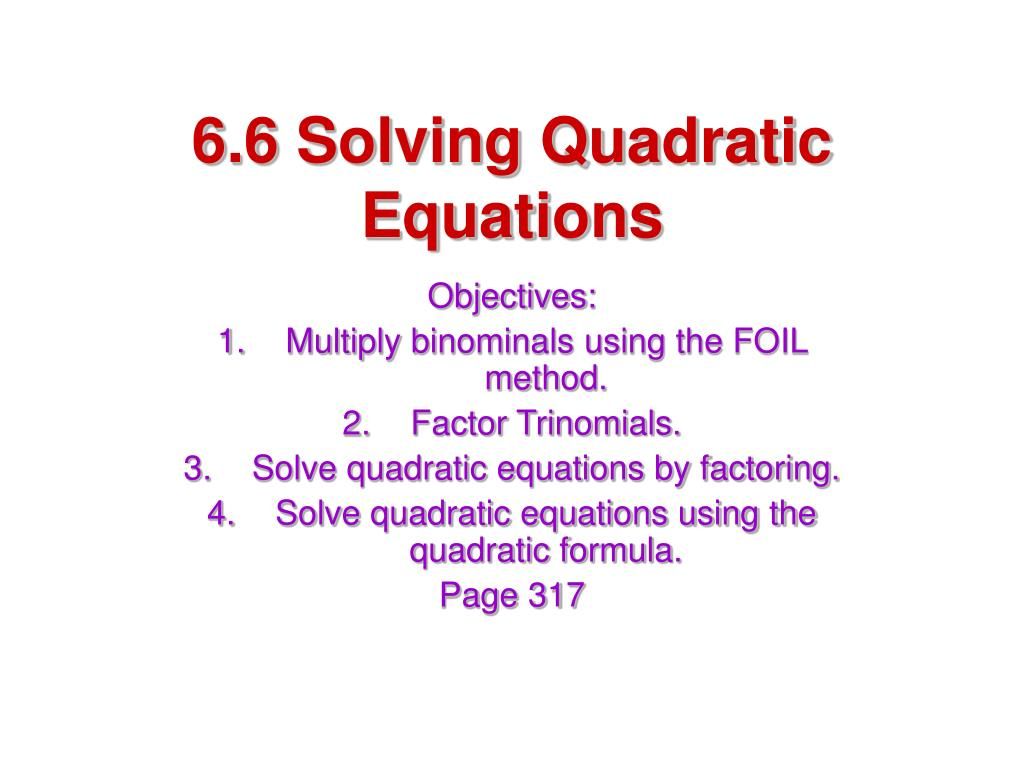 6.6 Solving Quadratic Equations