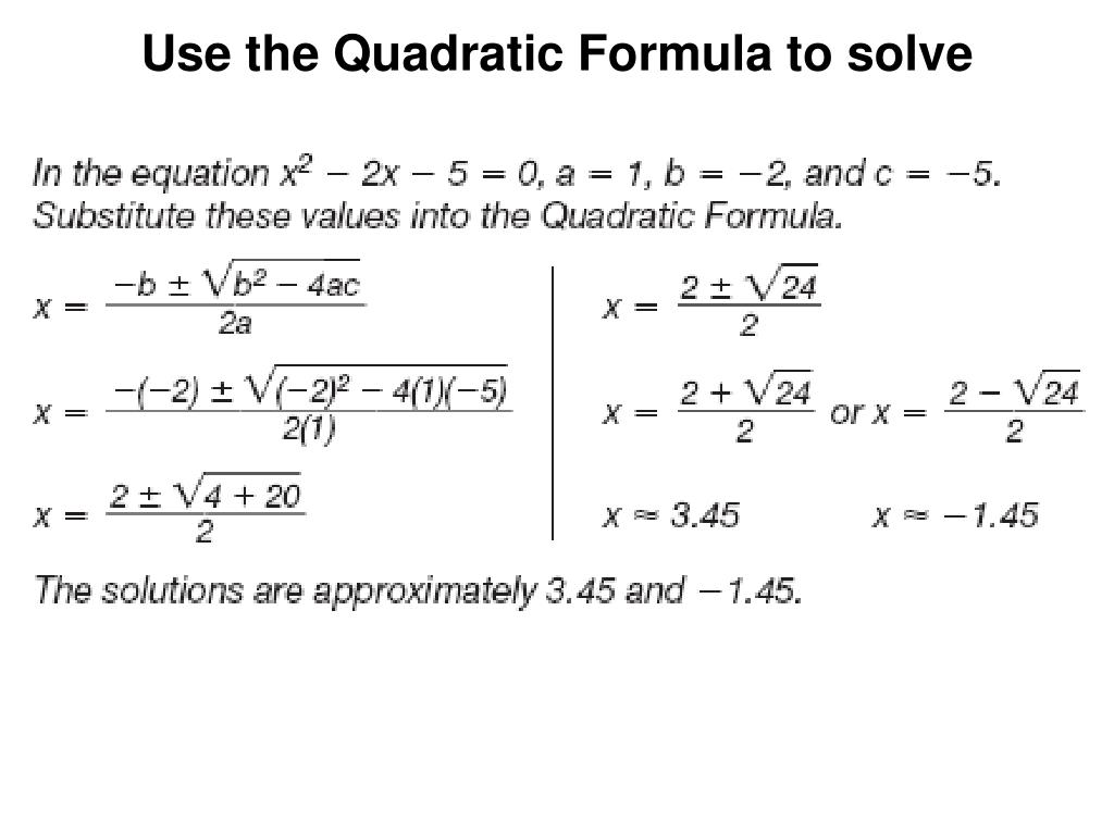 Use the Quadratic Formula to solve