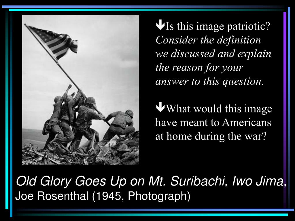 an analysis of the war image old glory goes up on mt suribachi United states marines from the 5th division of the 28th regiment gather around a us flag they raised atop mt suribachi on iwo jima during world war ii, feb 23, 1945 this was the first flag raised by the marine corps at iwo jima.