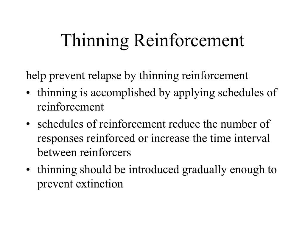Thinning Reinforcement