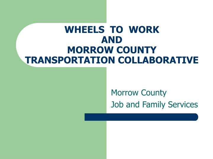 Wheels to work and morrow county transportation collaborative