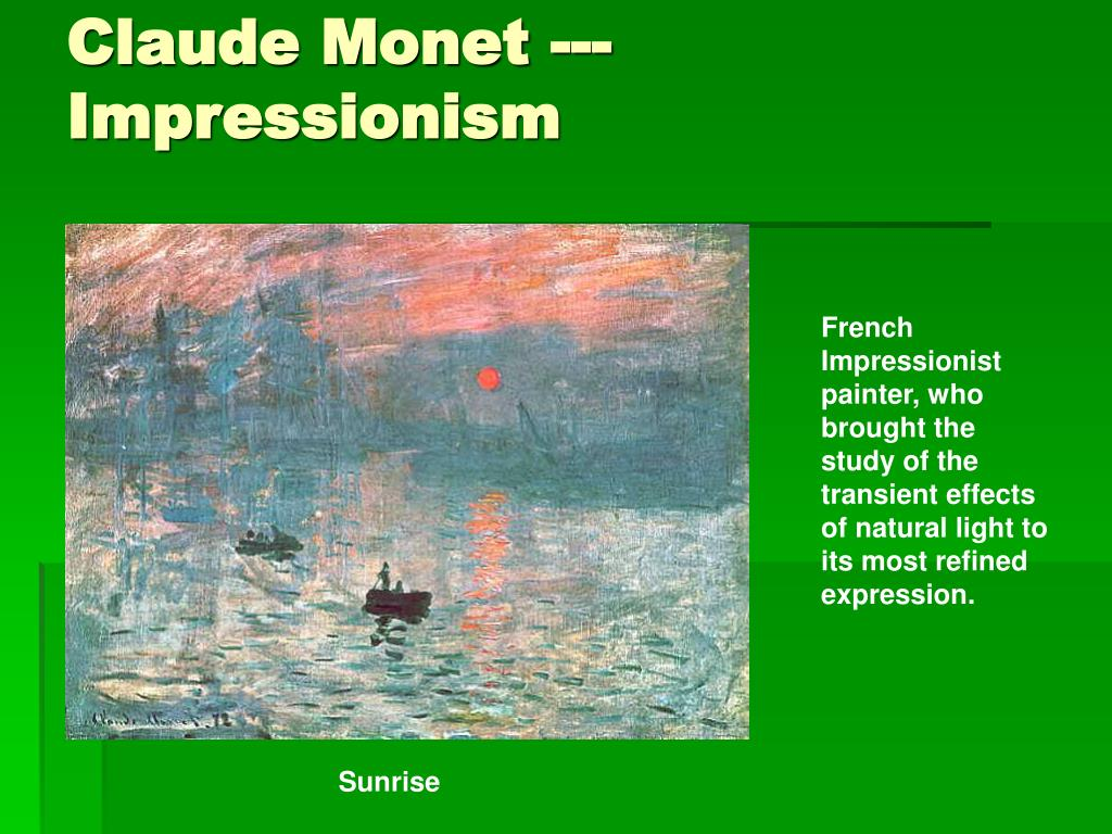 Claude Monet ---Impressionism