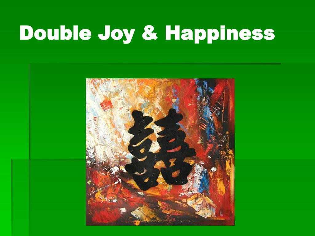 Double Joy & Happiness