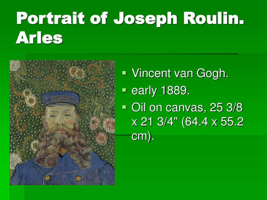 Portrait of Joseph Roulin. Arles