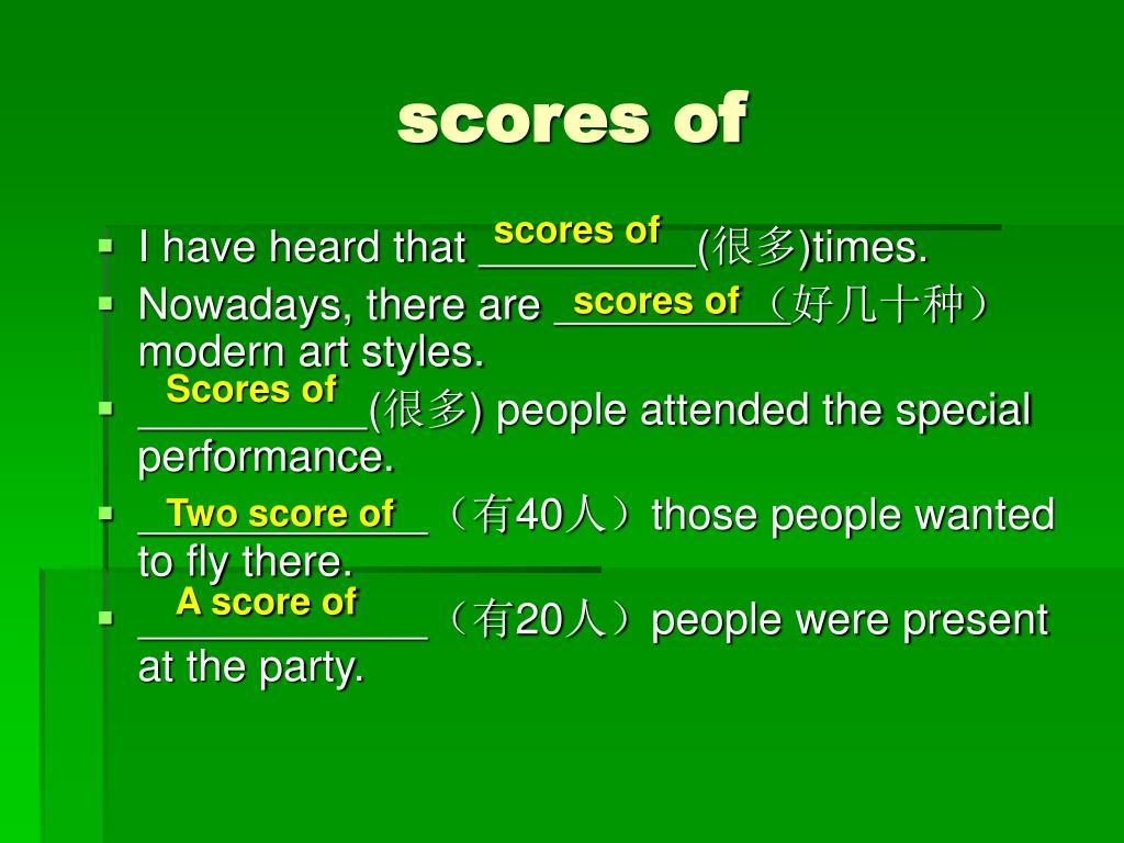scores of