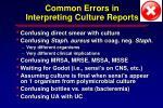 common errors in interpreting culture reports