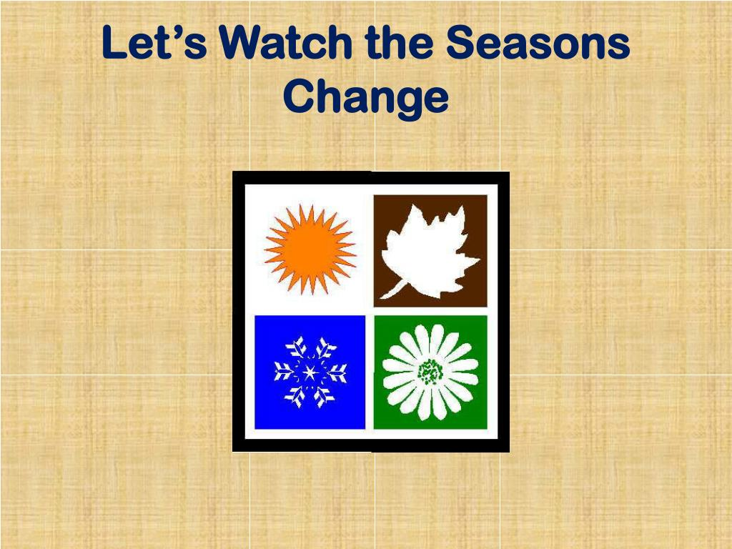 Let's Watch the Seasons Change