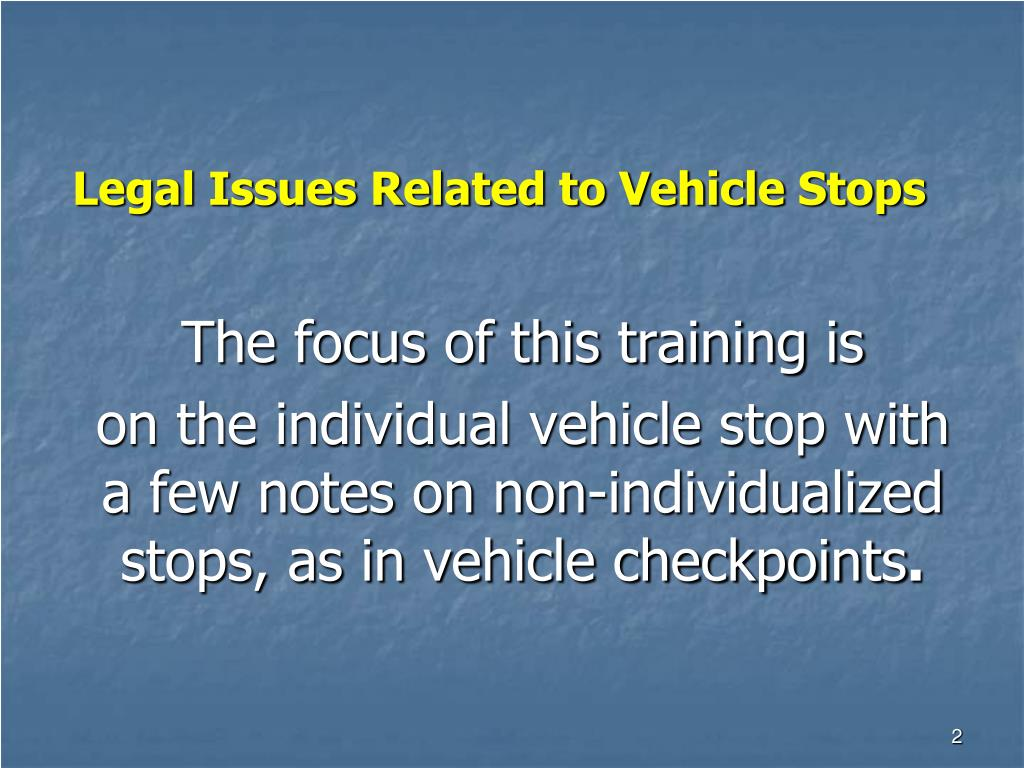 Legal Issues Related to Vehicle Stops
