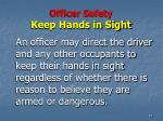officer safety keep hands in sight