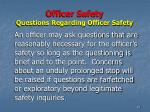 officer safety questions regarding officer safety