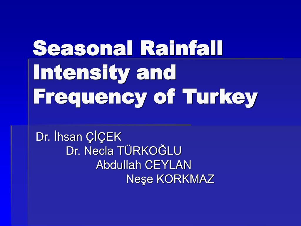 Seasonal Rainfall Intensity and Frequency of Turkey