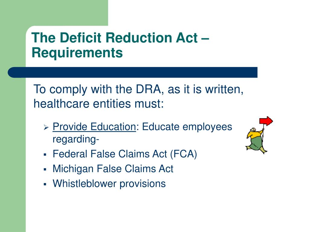 The Deficit Reduction Act –  Requirements