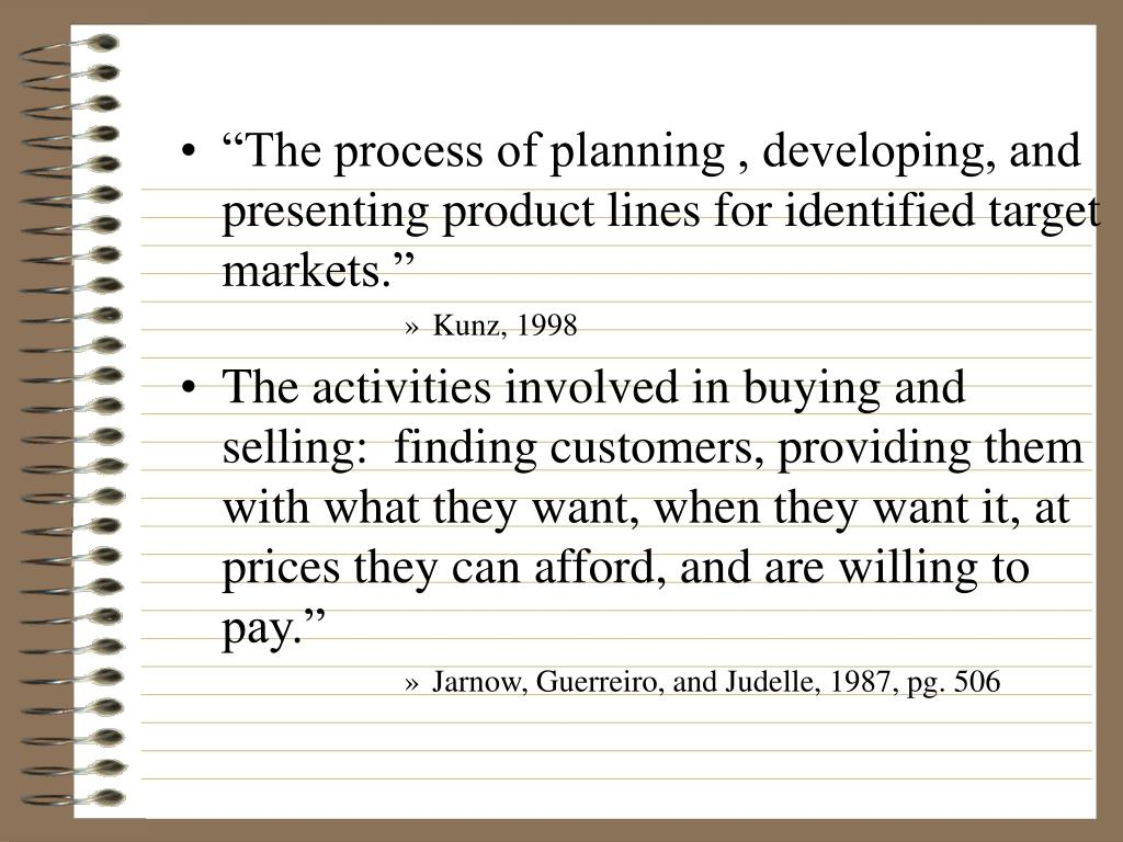"""The process of planning , developing, and presenting product lines for identified target markets."""