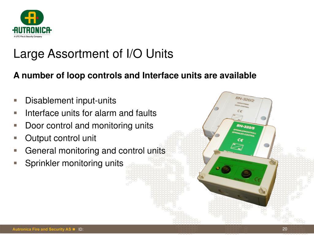 Large Assortment of I/O Units
