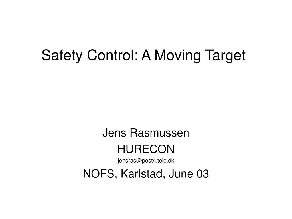 Safety Control: A Moving Target