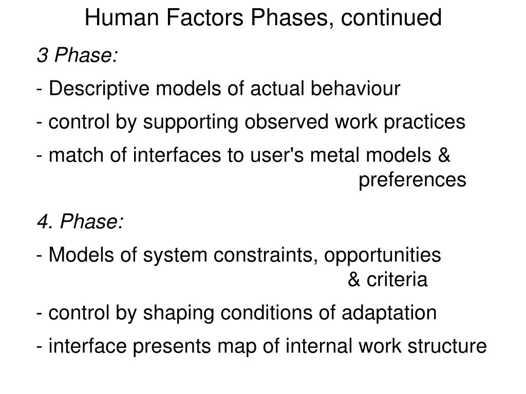 Human Factors Phases, continued