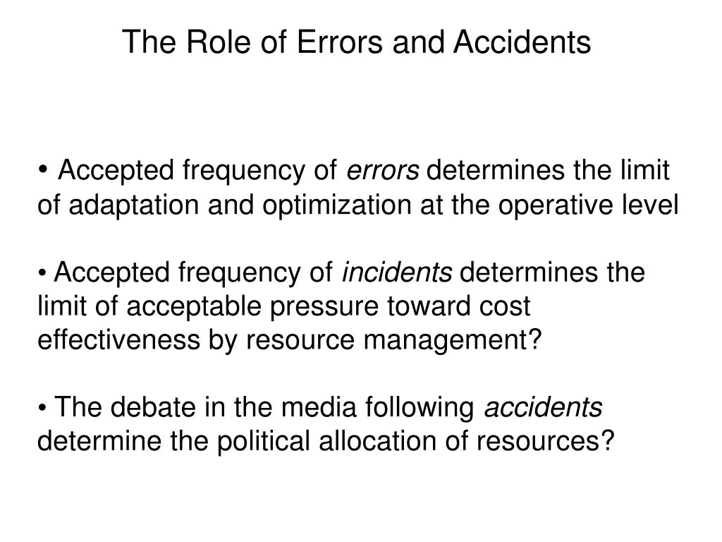 The Role of Errors and Accidents