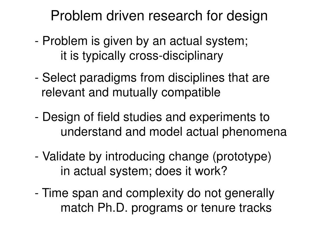 Problem driven research for design