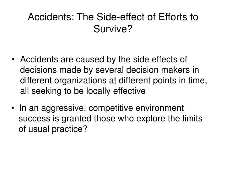 Accidents: The Side-effect of Efforts to Survive?