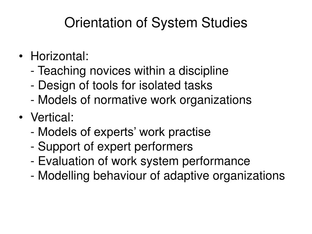 Orientation of System Studies