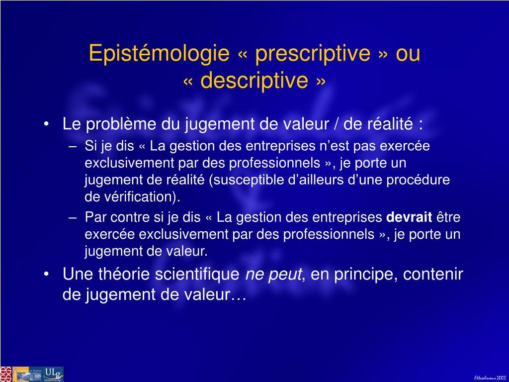 Epistémologie «prescriptive» ou «descriptive»