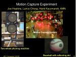 motion capture experiment joe hopkins lance chong hank kaczmarski amn