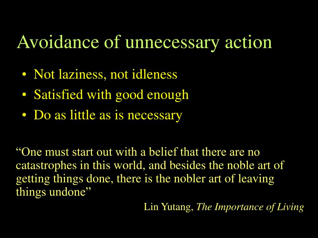 Avoidance of unnecessary action